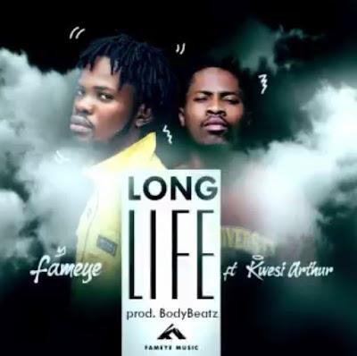 Fameye Ft Kwesi Arthur - Long Life (Prod. By Body Beatz - Audio MP3 + Official Music Video]