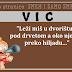 "VIC: ""Leži miš u dvorištu pod drvetom a oko njega preko hiljadu..."""