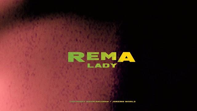 {Video} Rema - Lady {Mp4 Download}