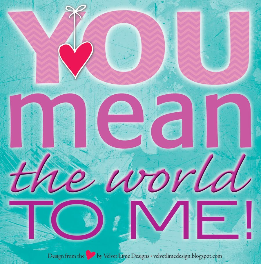 U Mean The World To Me Quotes. QuotesGram