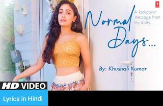 नॉर्मल देस Normal Days Lyrics in Hindi | Khushali Kumar