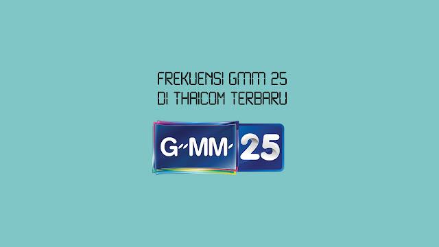 Frekuensi GMM 25 di Thaicom Terbaru