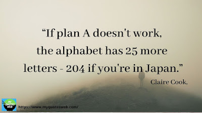 Quotes on Life Lessons - IF Plan A doesn't work