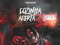 Dope Muzik - Cozinha Aberta 3 (EP) | Ouvir