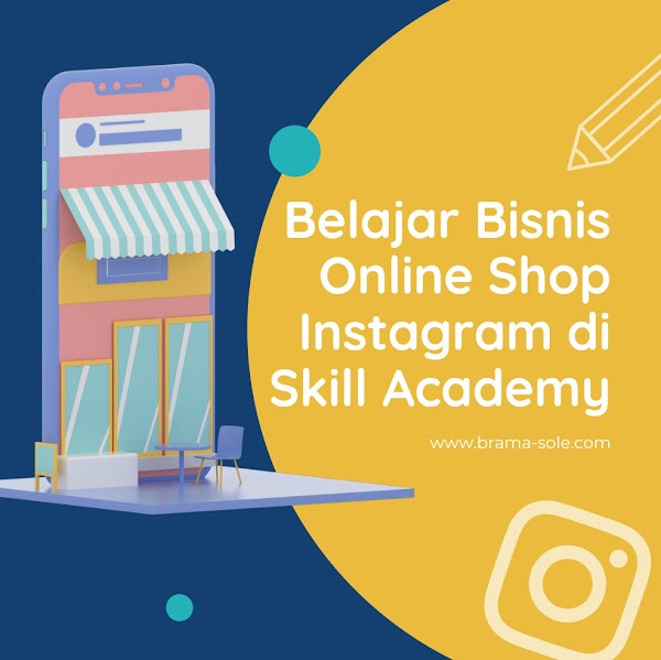 Belajar Bisnis Online Shop Instagram di Skill Academy