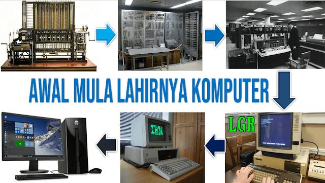 Sejarah Awal Mula Lahirnya Komputer