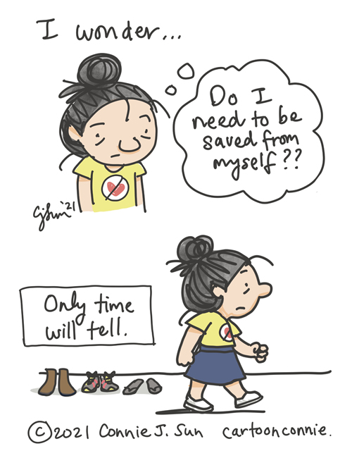 """Illustration of a woman worrying about nothing. Comic Text: """"I wonder...do I need to saved from myself??"""" Panel two: """"Only time will tell."""" Sketchbook comic by Connie Sun, cartoonconnie"""