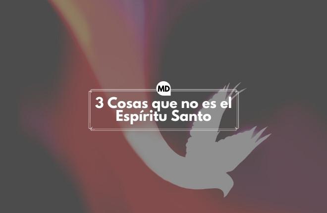 ¿Qué es el Espíritu Santo?