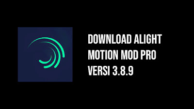 Download alight motion pro 3.8.9