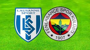 Lozan - FenerbahçeCanli Maç İzle 13 Temmuz 2018