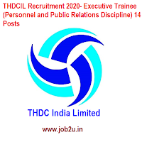 THDCIL Recruitment 2020- Executive Trainee (Personnel and Public Relations Discipline) 14 Posts