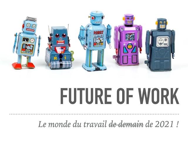 Future of work : le monde du travail de demain de 2021 !