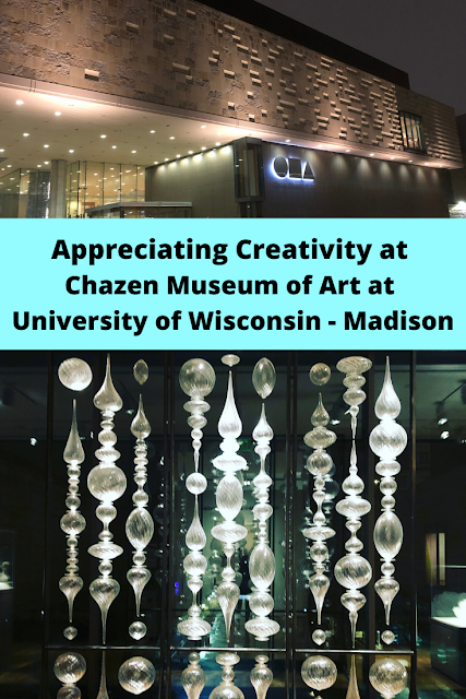 Appreciating Creativity at Chazen Museum of Art at University of Wisconsin - Madison