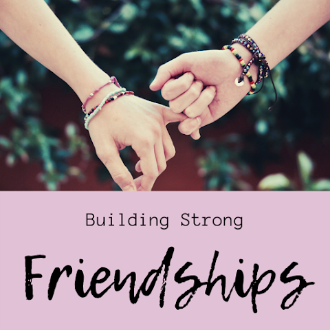 How to be a Great Friend: Building Strong Friendships!