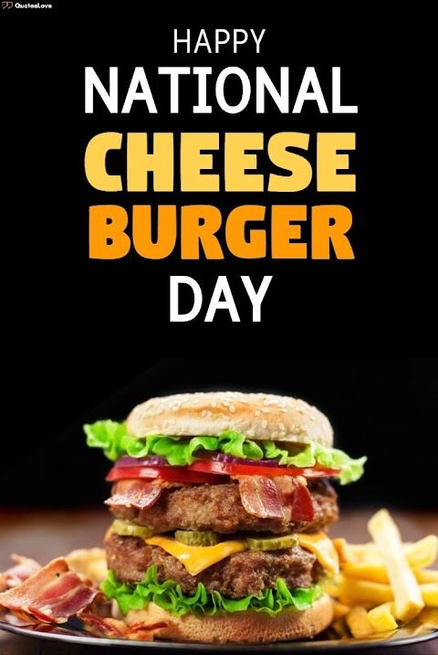 25 [Best] National Cheeseburger Day 2020: Quotes, Captions, Wishes, Messages, Images, Pictures, Poster For Instagram & Facebook