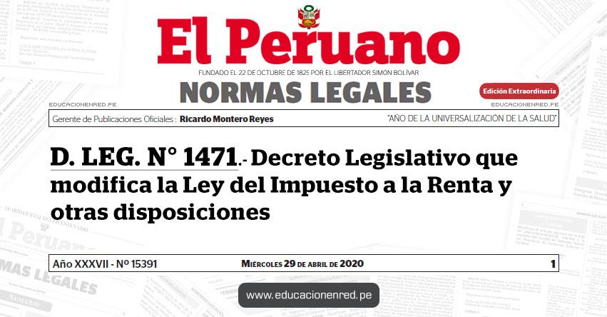 D. LEG. Nº 1471.- Decreto Legislativo que modifica la Ley del Impuesto a la Renta y otras disposiciones