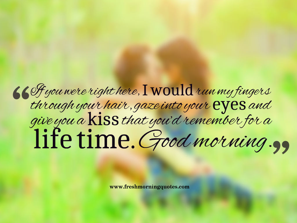 kiss you for life time sweet good morning quotes for her