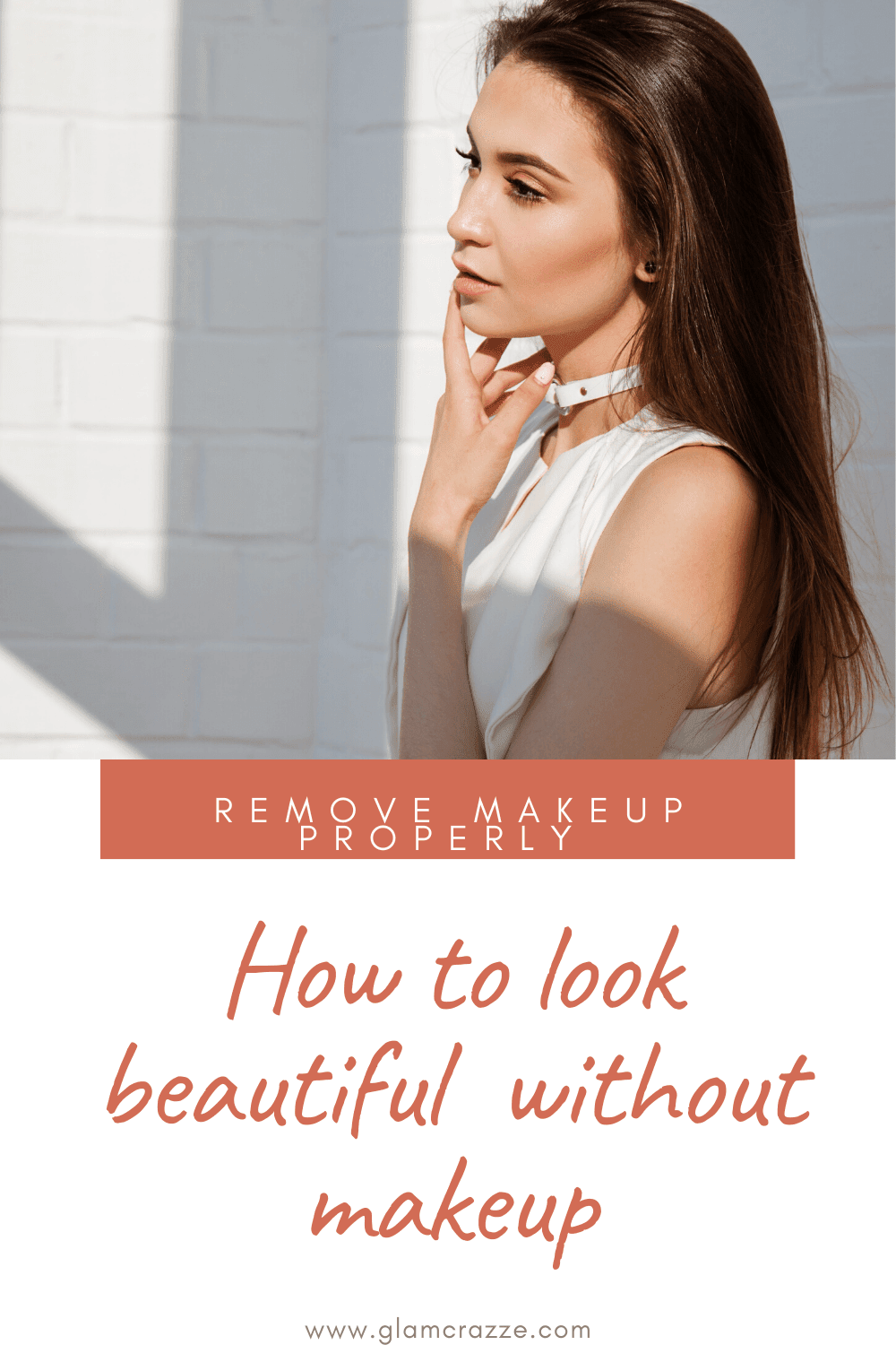 How to look beautiful without makeup removing makeup properly
