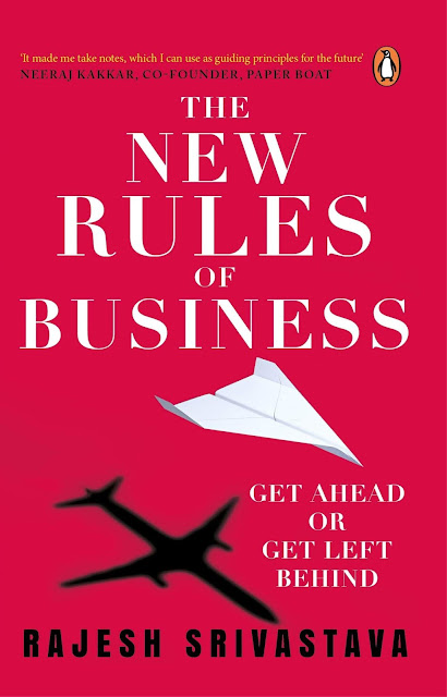 Book Review : The New Rules of Business: Get Ahead Or Get Left Behind - Rajesh Srivastava