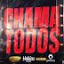 CALADO SHOW X DJ HABIAS X LIPIKINOBEAT X DJ NELASTA - CHAMA TODOS [DOWNLOAD MP3]