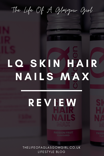 Pinterest Image for LQ SKIN HAIR NAILS MAX review - an honest review of the LQ Collagen skin hair nails max 50ml bottles on Thelifeofaglasgowgirl.co.uk