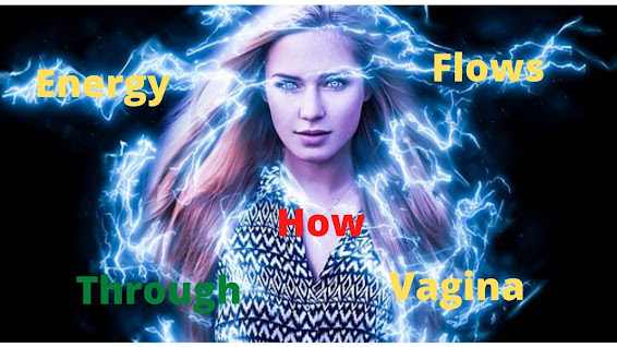 Energy flows through vagina