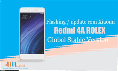 Cara update / flashing rom xiaomi redmi 4A global stable