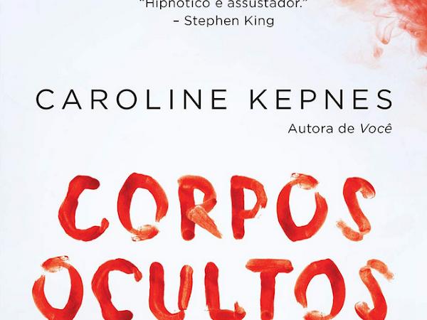 """Conheça """"Corpos Ocultos"""", sequência de """"Você"""", da autora Caroline Kepnes"""