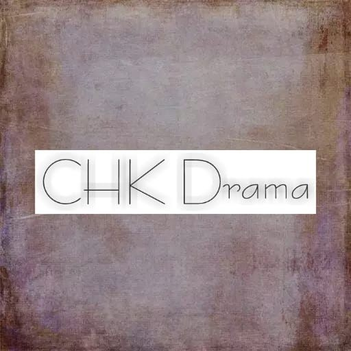 CHK Drama