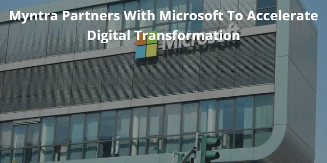 Myntra Partners With Microsoft To Accelerate Digital Transformation