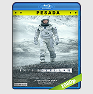 Interestelar (2014) HD BrRip 1080p (PESADA) Audio Dual LAT-ING