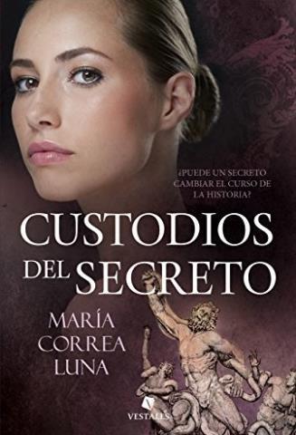 Custodios del secreto - María Correa Luna
