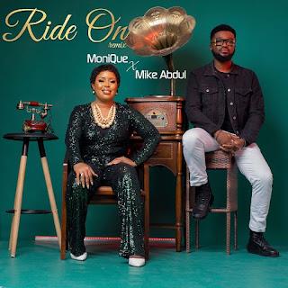 LYRICS + Video: Monique - Ride On (Remix) Ft. Mike Abdul