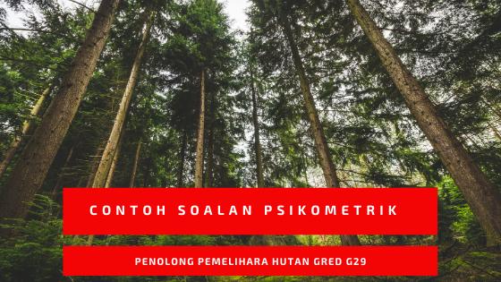 Contoh Soalan Psikometrik Penolong Pemelihara Hutan G29
