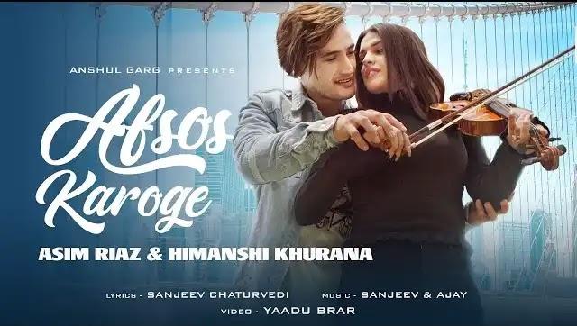 Himanshi Khurana Song Afsoos Karoge Lyrics | Asim Riaz