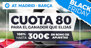 Paston black friday megacuota cuota 80€ + 300€ Atletico vs Barcelona 1-12-2019