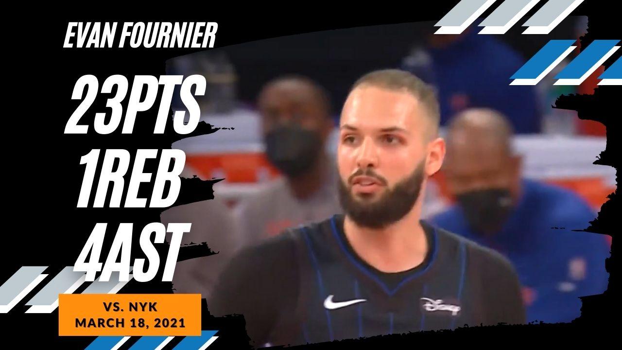 Evan Fournier 23pts 4ast vs NYK | March 18, 2021 | 2020-21 NBA Season