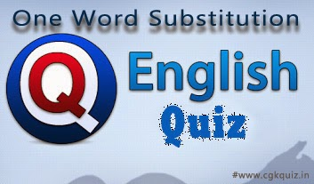 "General English Questions and Answers Quiz-03 include with English ""One Word Substitution"" Questions and Answers Quiz include with English Vocabulary