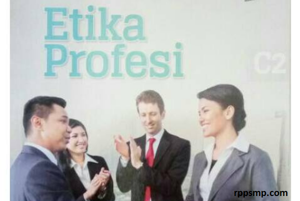 Rpp Etika Profesi Kurikulum 2013 Revisi 2017/2018 dan Rpp 1 Lembar 2019/2020/2021 Kelas X Semester 1 dan 2