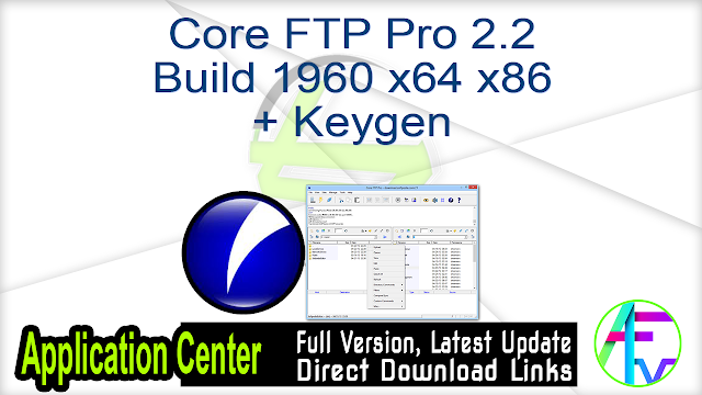 Core FTP Pro 2.2 Build 1960 x64 x86 + Keygen