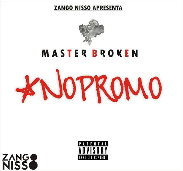 Zango Nisso Apresenta - Master Broken #NoPromoPt2