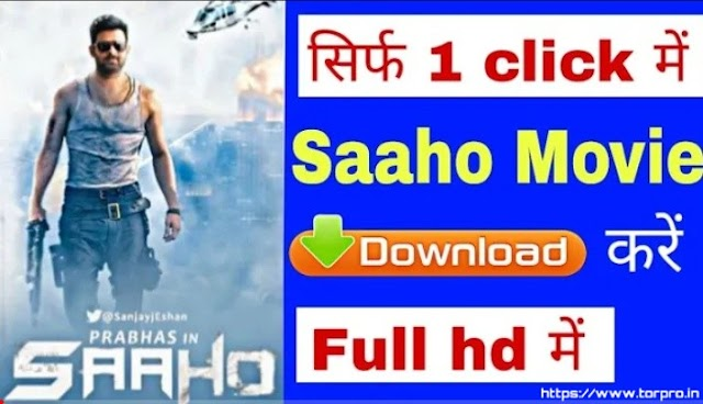 How to Download Saaho full movie  In Hindi Dubbed