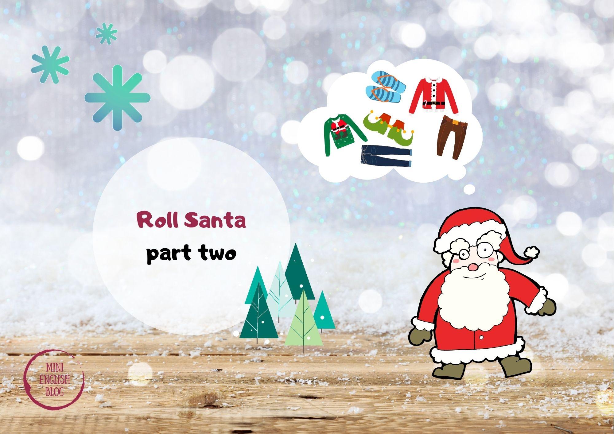 Roll Santa part two. Kolejny pomysł na Mikołajkowe zajęcia dla dzieci