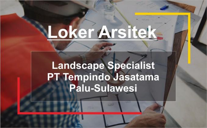 loker arsitek landscape specialist