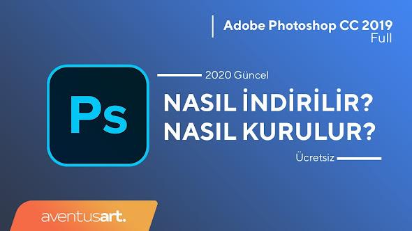 Adobe Photoshop CC 2019 Nasıl İndirilir? (Full)   Türkçe   Ücretsiz   2021 Güncel