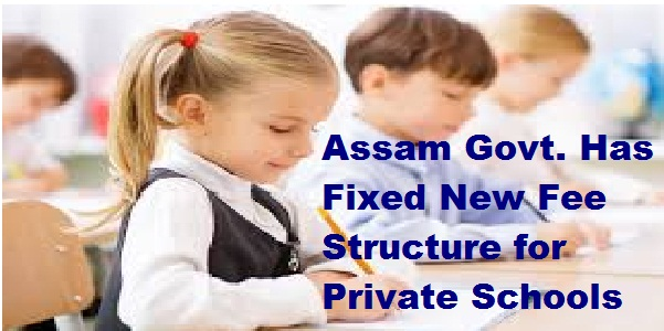 New Fee Structure for Private Schools in Assam