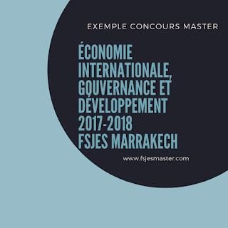 Exemple Concours Master Économie Internationale Gouvernance et Développement 2017-2018 - Fsjes Marrakech