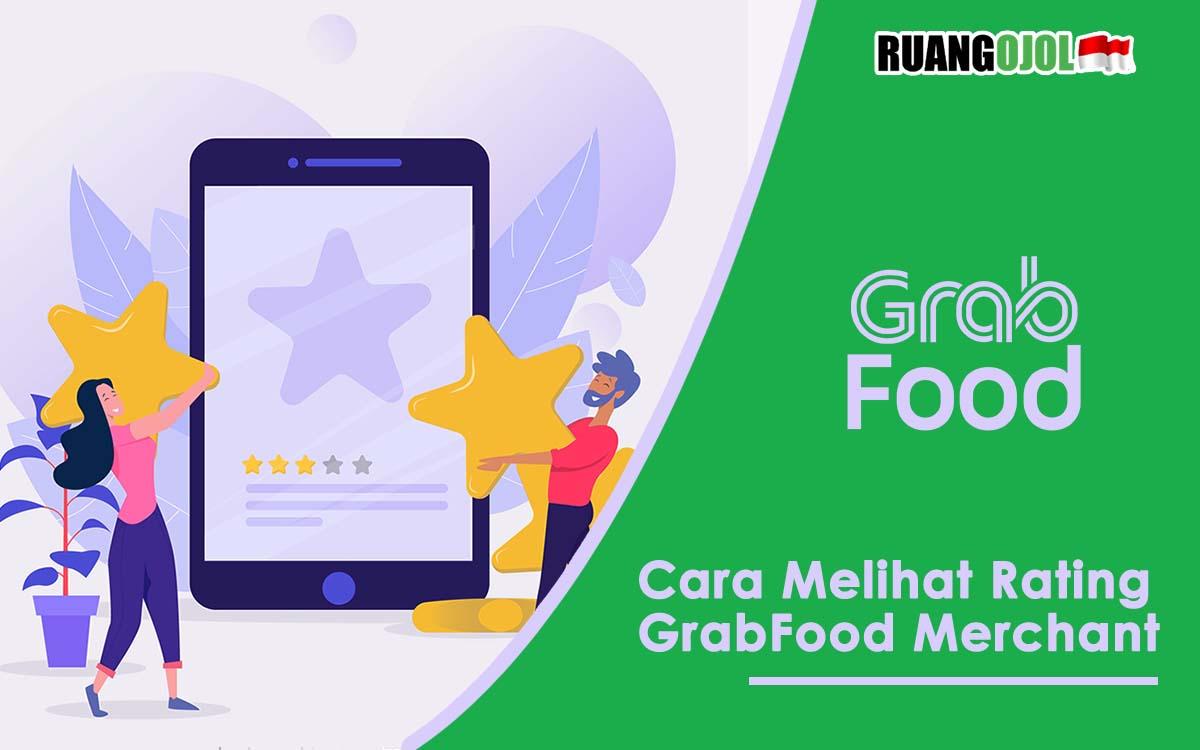Inilah Cara Melihat Rating GrabFood Merchant Terbaru