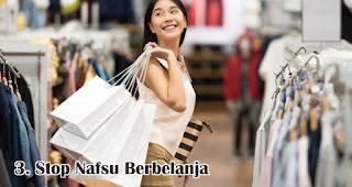 Stop Nafsu Berbelanja merupakan salah satu tips hemat menjelang tahun baru