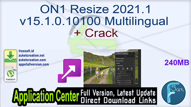 ON1 Resize 2021.1v15.1.0.10100 Multilingual+ Crack